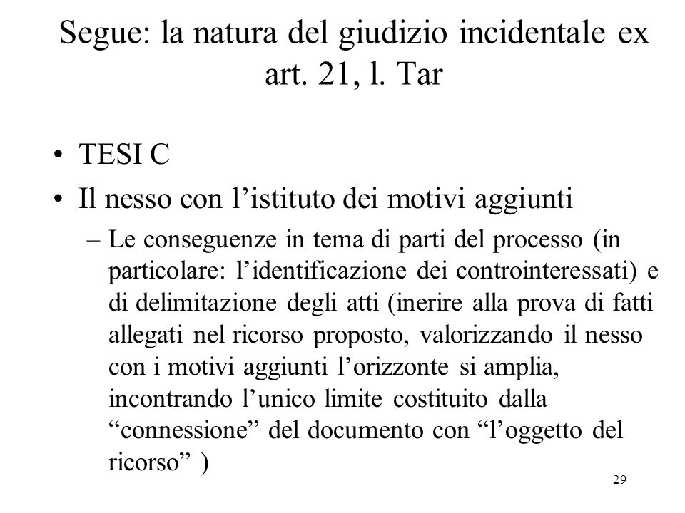 Segue: la natura del giudizio incidentale ex art. 21, l. Tar