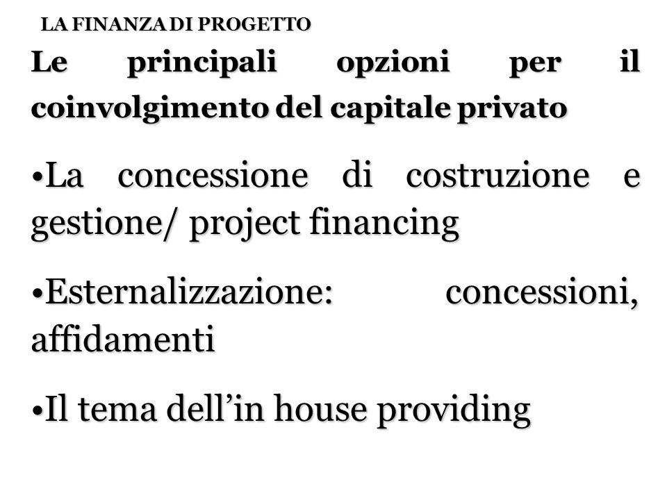 La concessione di costruzione e gestione/ project financing