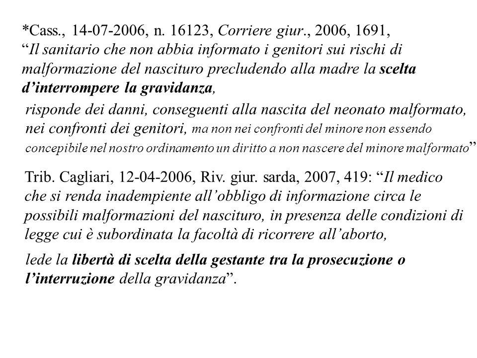 *Cass., 14-07-2006, n. 16123, Corriere giur., 2006, 1691,