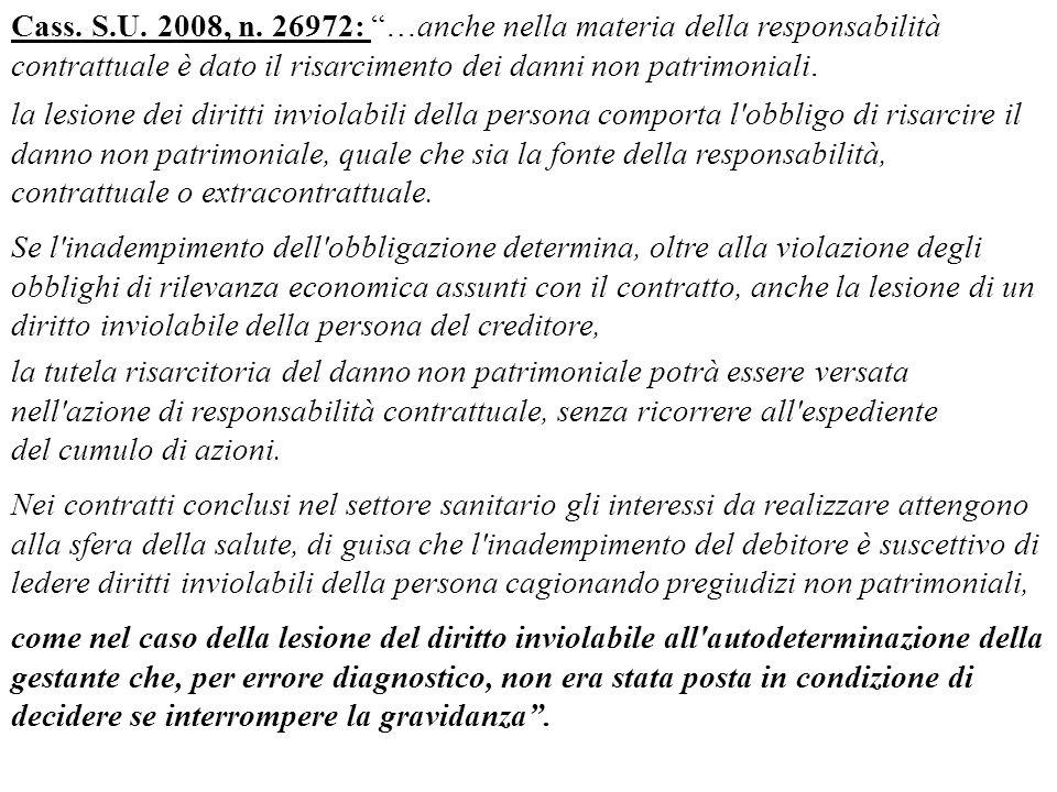 Cass. S.U. 2008, n. 26972: …anche nella materia della responsabilità