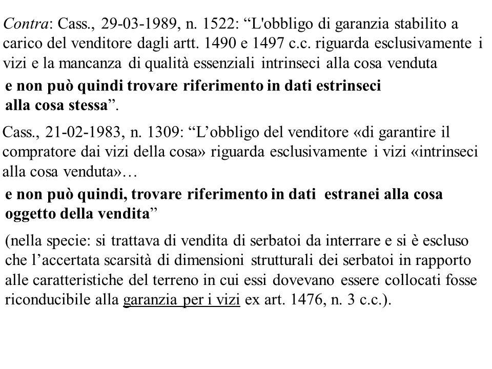 Contra: Cass., 29-03-1989, n. 1522: L obbligo di garanzia stabilito a