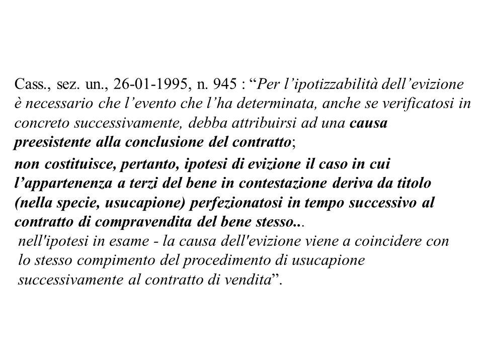 Cass., sez. un., 26-01-1995, n. 945 : Per l'ipotizzabilità dell'evizione