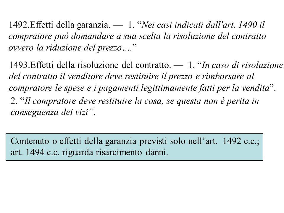 Effetti della garanzia. — 1. Nei casi indicati dall art. 1490 il