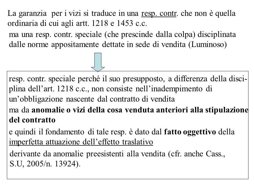 La garanzia per i vizi si traduce in una resp. contr. che non è quella