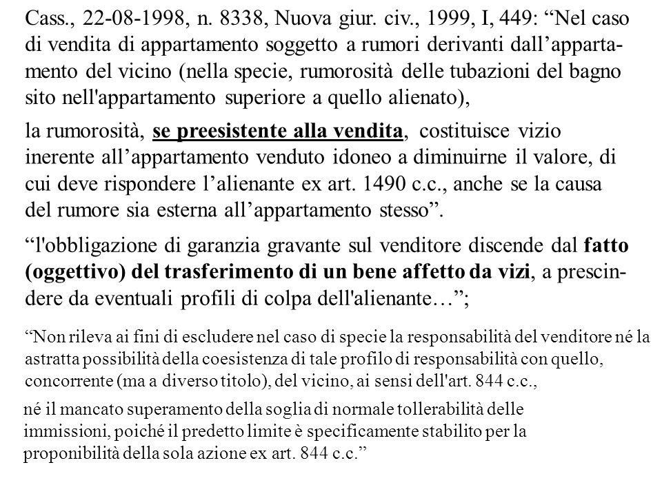 Cass., 22-08-1998, n. 8338, Nuova giur. civ., 1999, I, 449: Nel caso