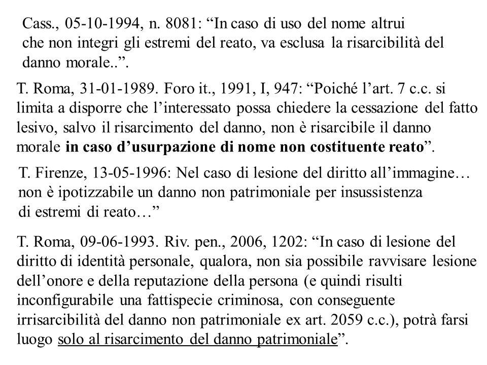 Cass., 05-10-1994, n. 8081: In caso di uso del nome altrui
