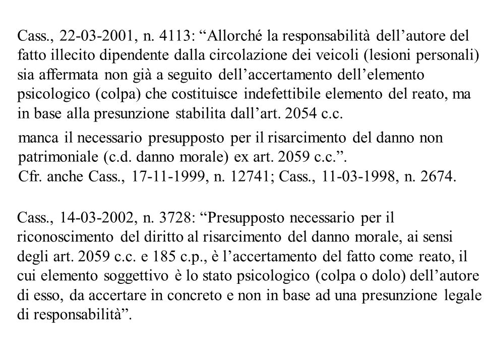 Cass., 22-03-2001, n. 4113: Allorché la responsabilità dell'autore del
