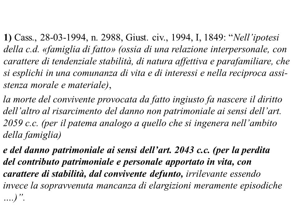 1) Cass., 28-03-1994, n. 2988, Giust. civ., 1994, I, 1849: Nell'ipotesi