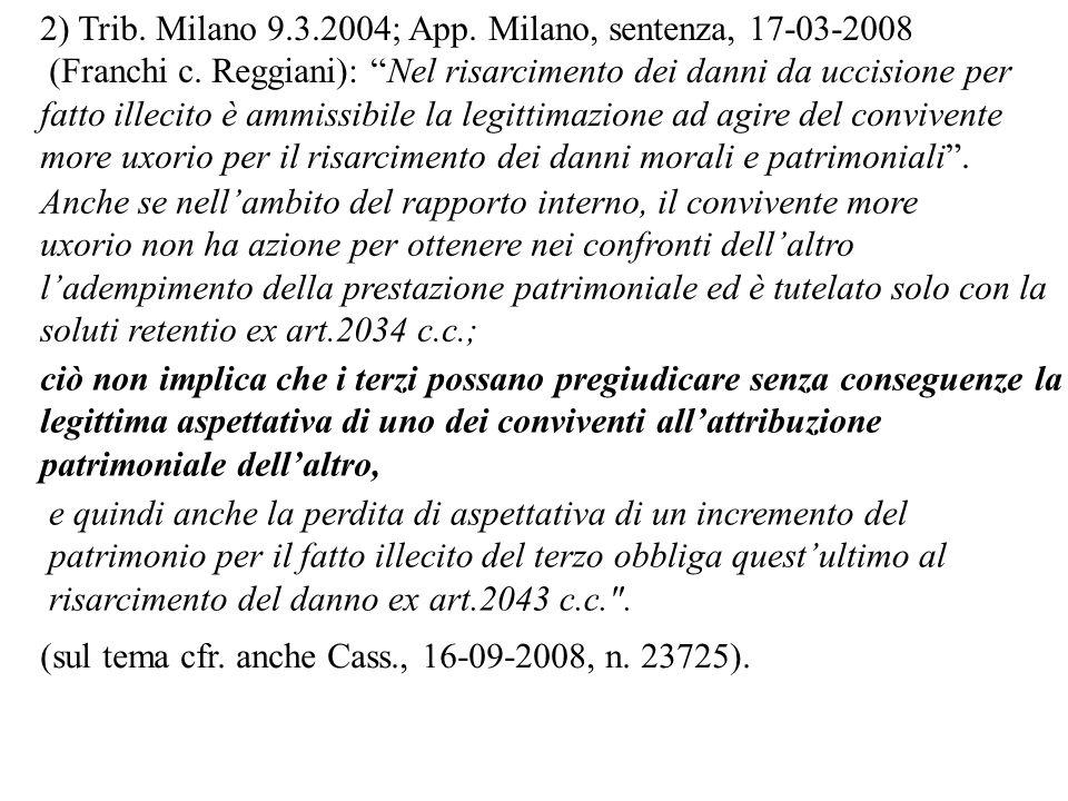 2) Trib. Milano 9.3.2004; App. Milano, sentenza, 17-03-2008