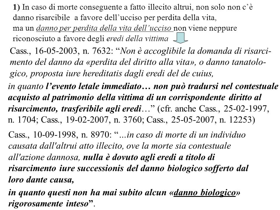 Cass., 16-05-2003, n. 7632: Non è accoglibile la domanda di risarci-