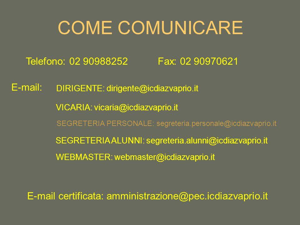 COME COMUNICARE Telefono: 02 90988252 Fax: 02 90970621 E-mail: