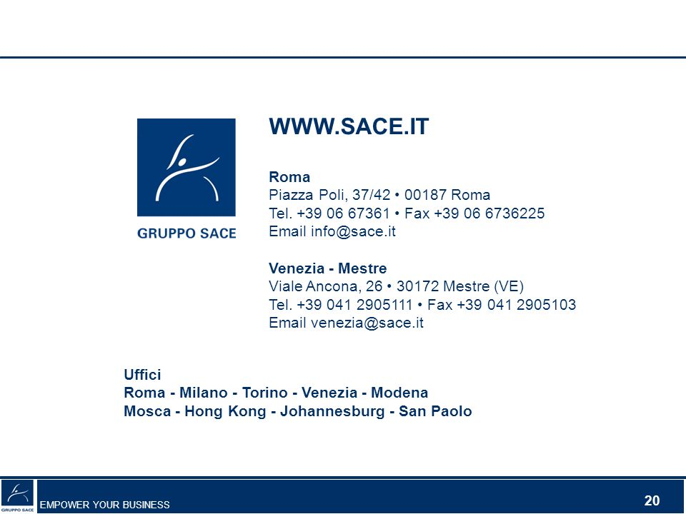 WWW.SACE.IT Roma Piazza Poli, 37/42 • 00187 Roma