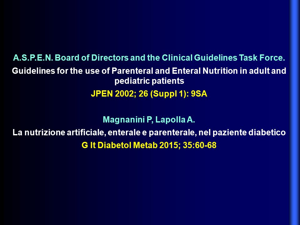 A.S.P.E.N. Board of Directors and the Clinical Guidelines Task Force.
