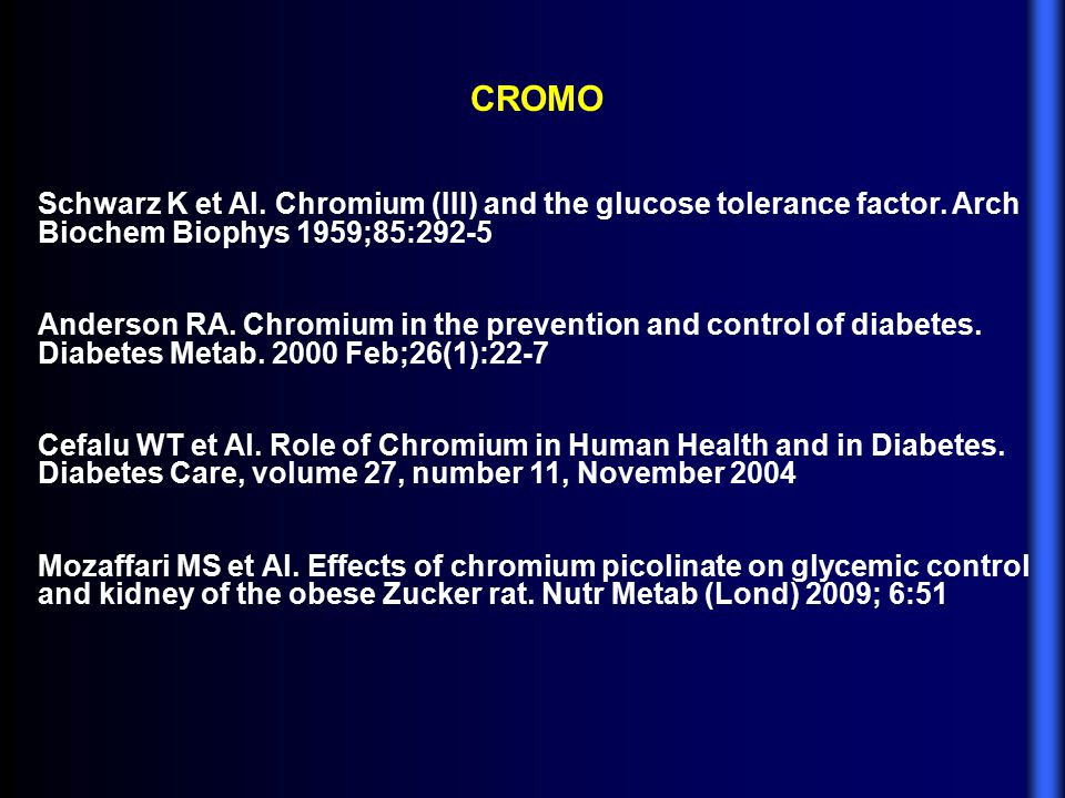CROMO Schwarz K et Al. Chromium (III) and the glucose tolerance factor. Arch Biochem Biophys 1959;85:292-5.