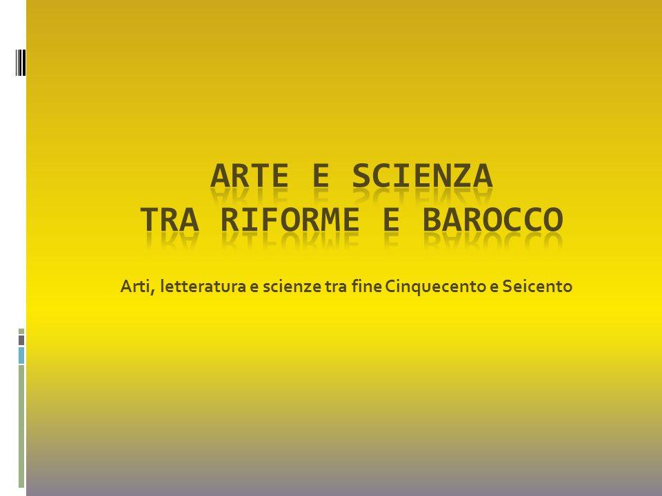 Arte e scienza tra riforme e barocco