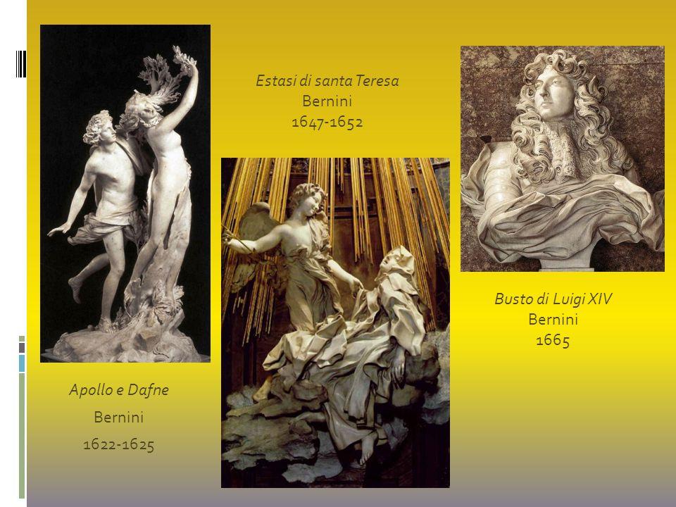 Estasi di santa Teresa Bernini. 1647-1652. Busto di Luigi XIV. Bernini. 1665. Apollo e Dafne. Bernini.