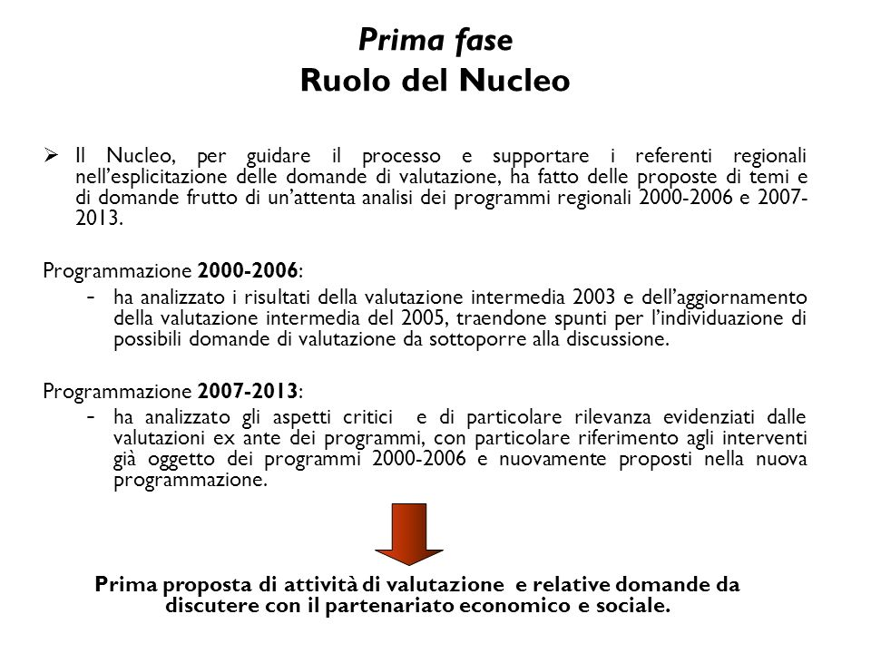 Prima fase Ruolo del Nucleo