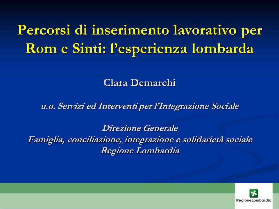 Percorsi di inserimento lavorativo per Rom e Sinti: l'esperienza lombarda Clara Demarchi u.o.
