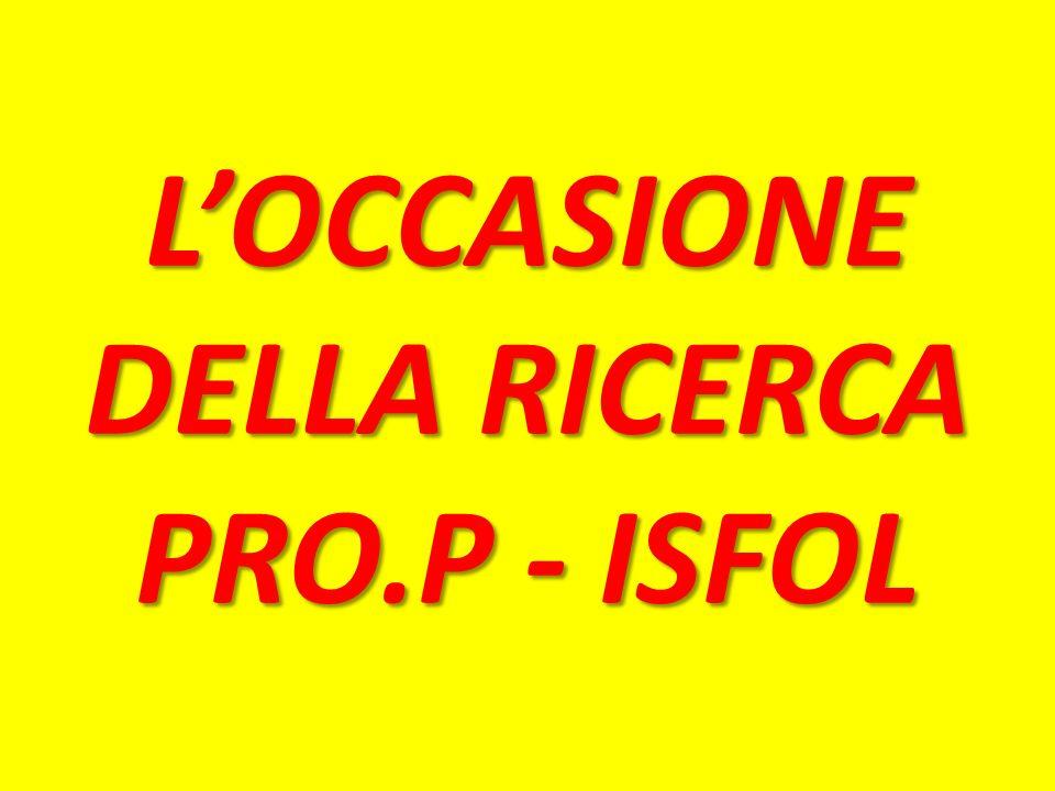 L'OCCASIONE DELLA RICERCA PRO.P - ISFOL