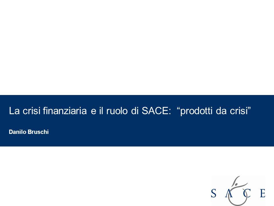 La crisi finanziaria e il ruolo di SACE: prodotti da crisi