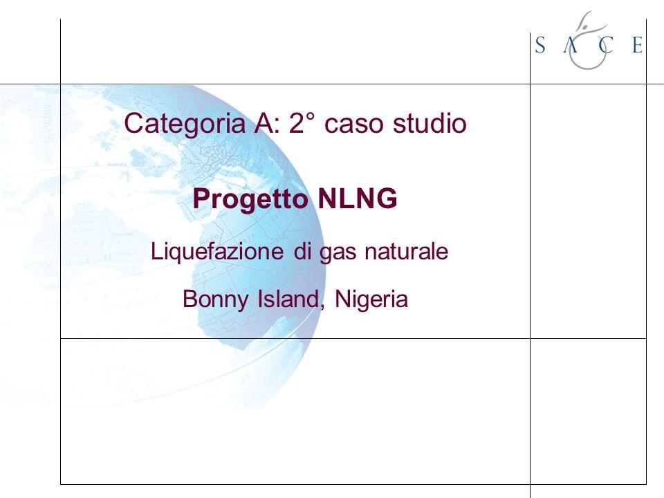 Categoria A: 2° caso studio Progetto NLNG Liquefazione di gas naturale