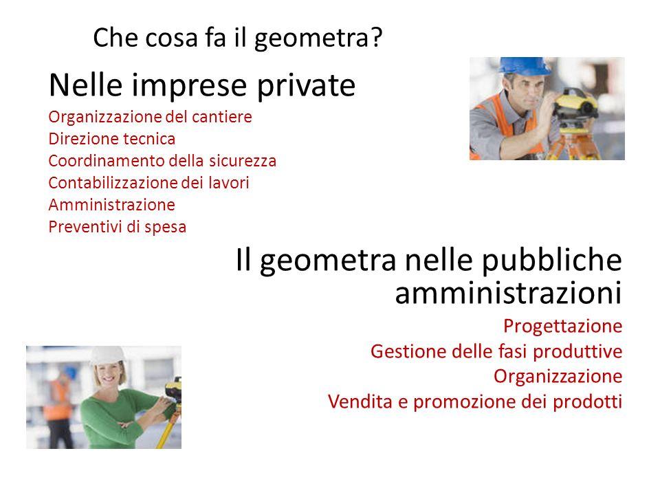 Nelle imprese private Il geometra nelle pubbliche amministrazioni