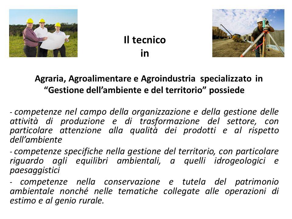 Il tecnico in Agraria, Agroalimentare e Agroindustria specializzato in