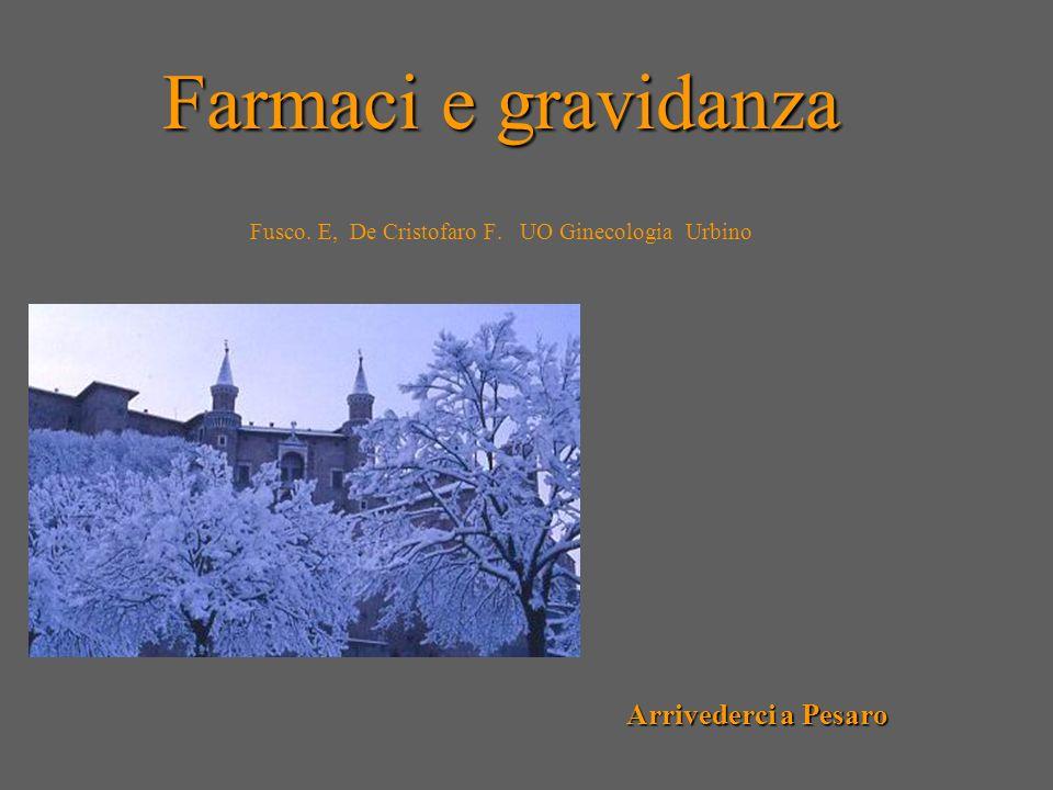 Farmaci e gravidanza Fusco. E, De Cristofaro F. UO Ginecologia Urbino