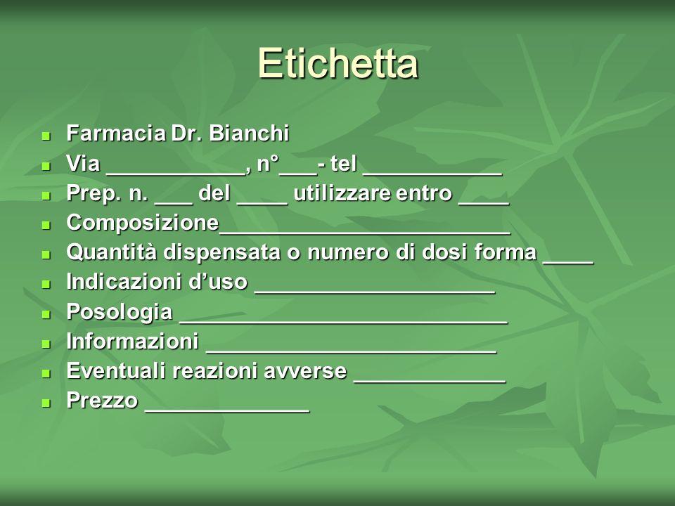 Etichetta Farmacia Dr. Bianchi Via ___________, n°___- tel ___________