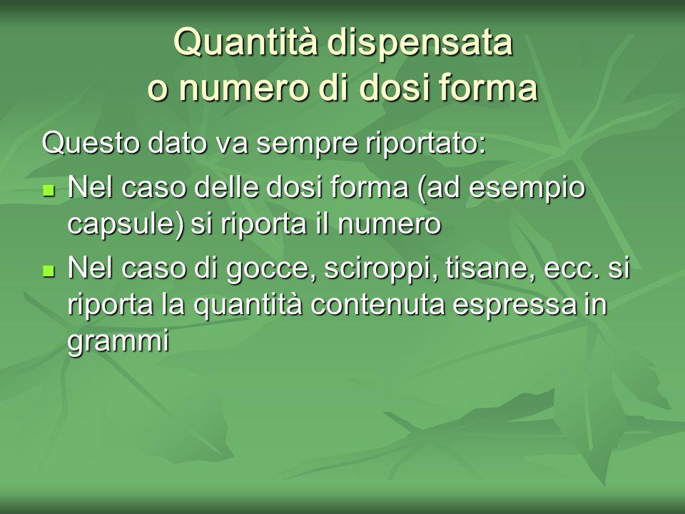 Quantità dispensata o numero di dosi forma
