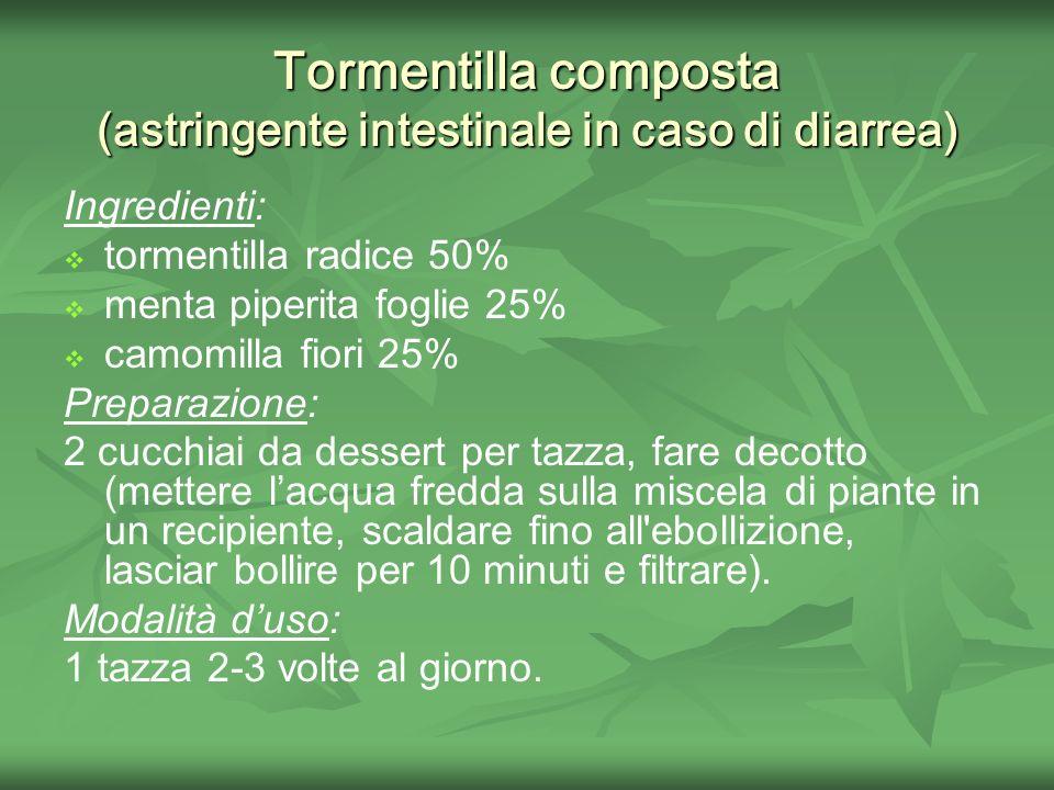 Tormentilla composta (astringente intestinale in caso di diarrea)