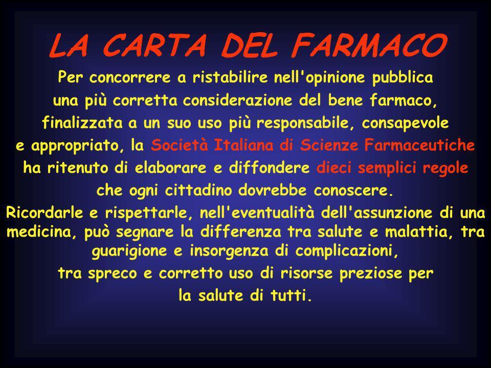 LA CARTA DEL FARMACO Per concorrere a ristabilire nell opinione pubblica. una più corretta considerazione del bene farmaco,