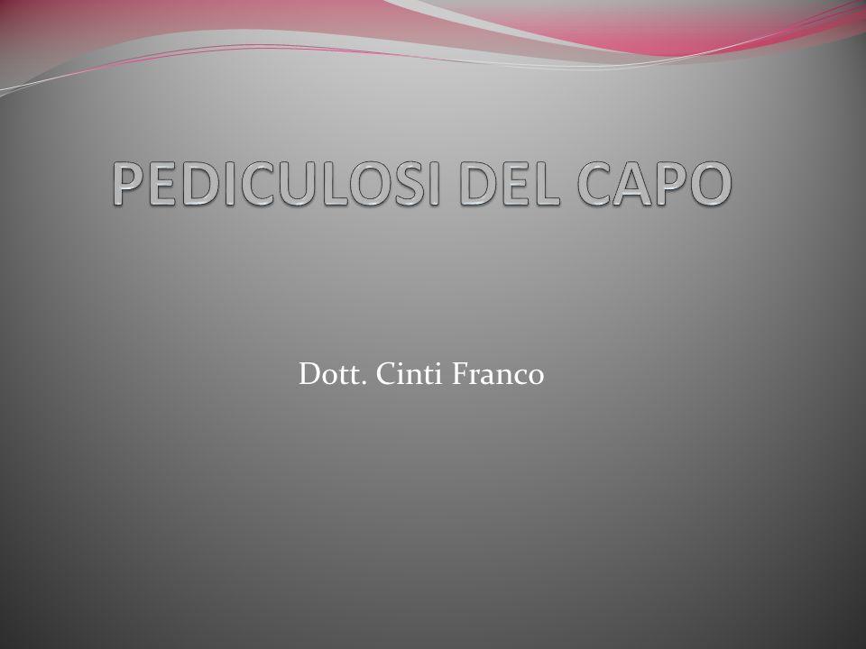 PEDICULOSI DEL CAPO Dott. Cinti Franco 1