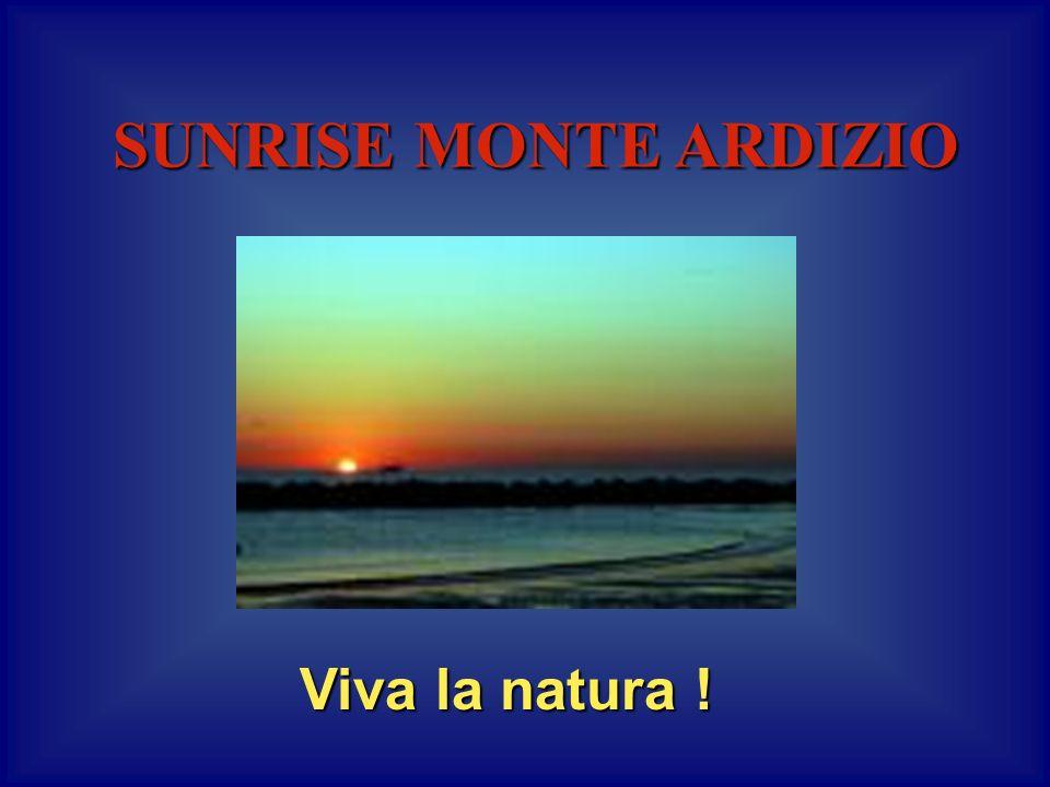 SUNRISE MONTE ARDIZIO Viva la natura !
