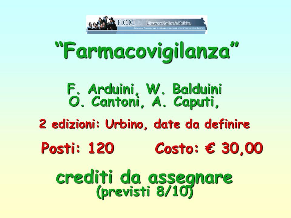 Farmacovigilanza . F. Arduini, W. Balduini O. Cantoni, A