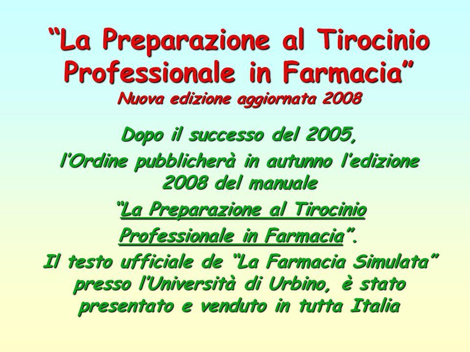 La Preparazione al Tirocinio Professionale in Farmacia Nuova edizione aggiornata 2008