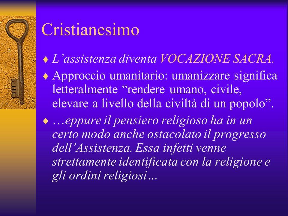 Cristianesimo L'assistenza diventa VOCAZIONE SACRA.