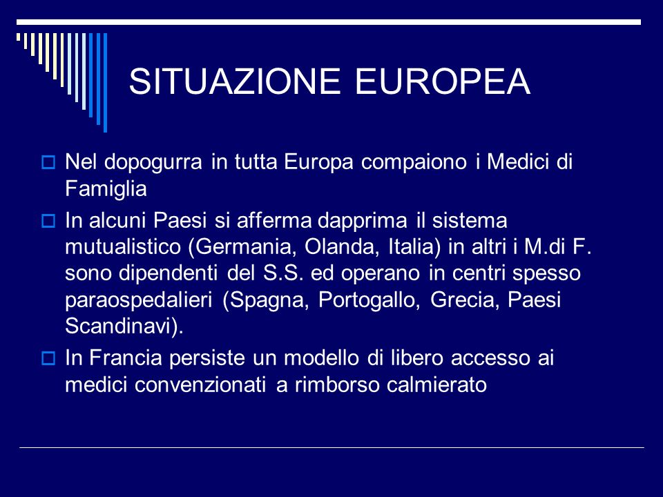 SITUAZIONE EUROPEA Nel dopogurra in tutta Europa compaiono i Medici di Famiglia.
