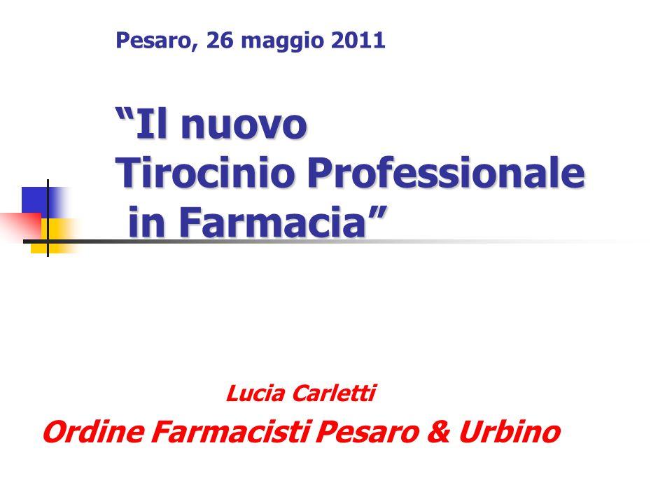 Pesaro, 26 maggio 2011 Il nuovo Tirocinio Professionale in Farmacia