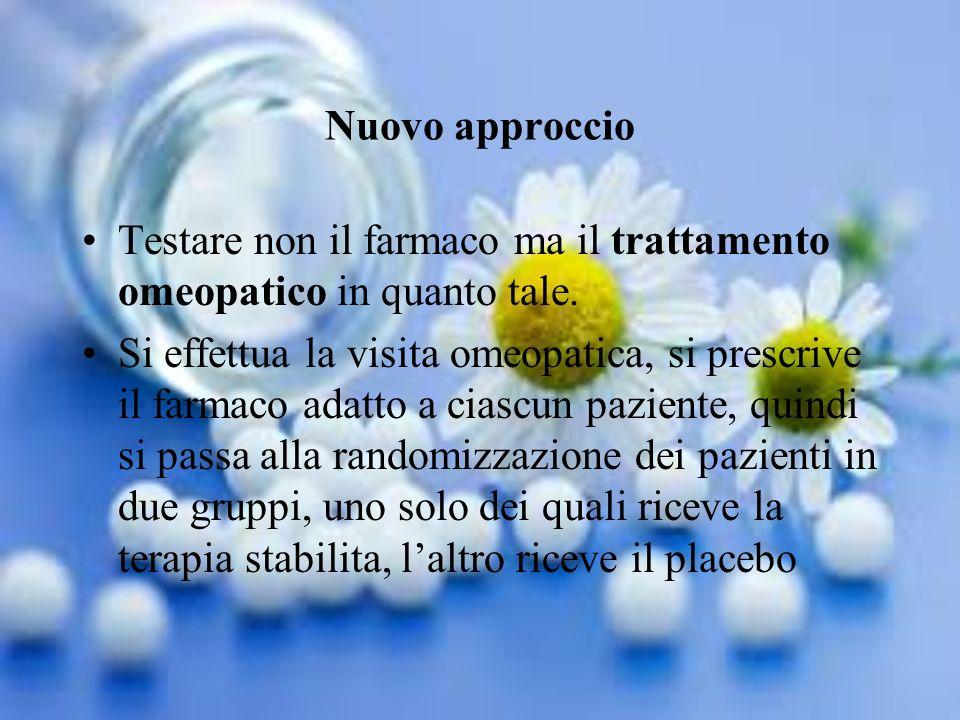Nuovo approccio Testare non il farmaco ma il trattamento omeopatico in quanto tale.