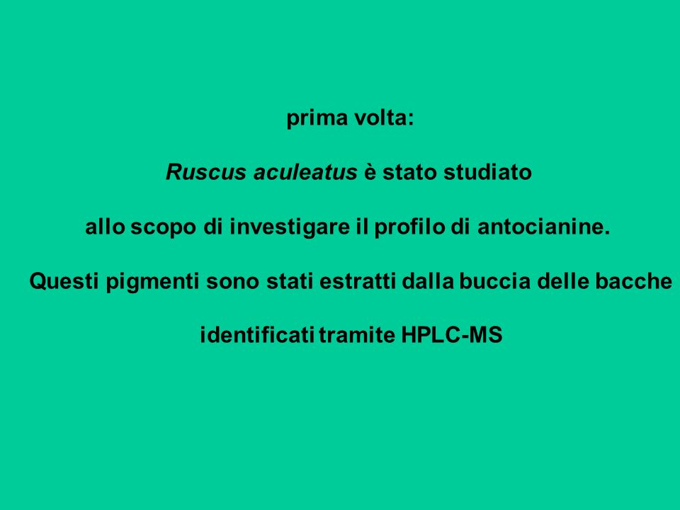 Ruscus aculeatus è stato studiato