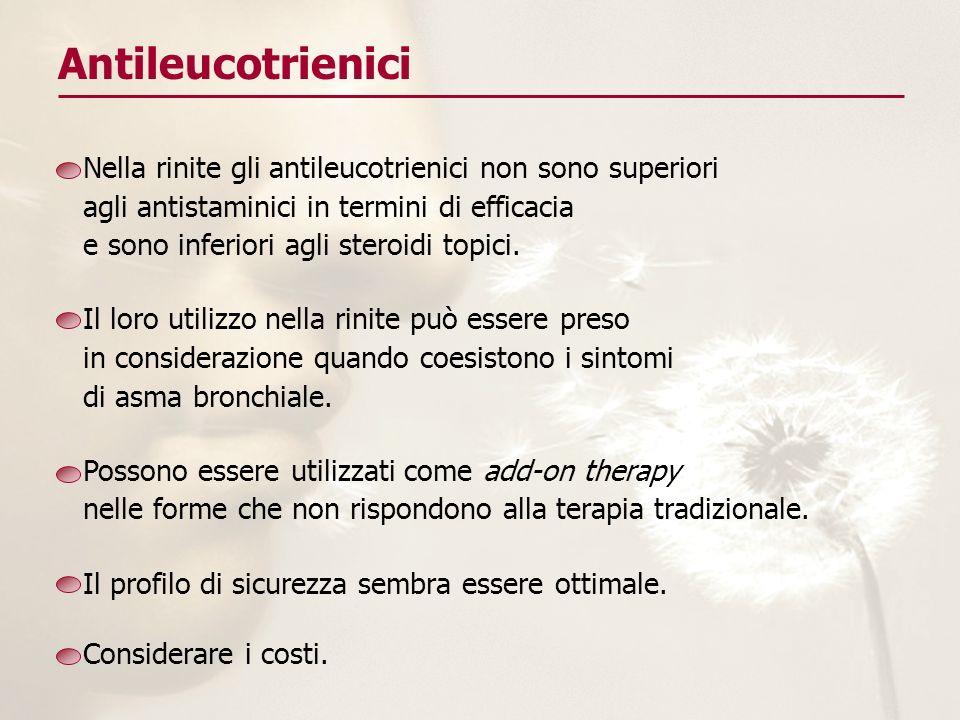 Antileucotrienici Nella rinite gli antileucotrienici non sono superiori. agli antistaminici in termini di efficacia.