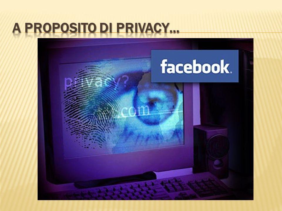 A PROPOSITO DI PRIVACY…