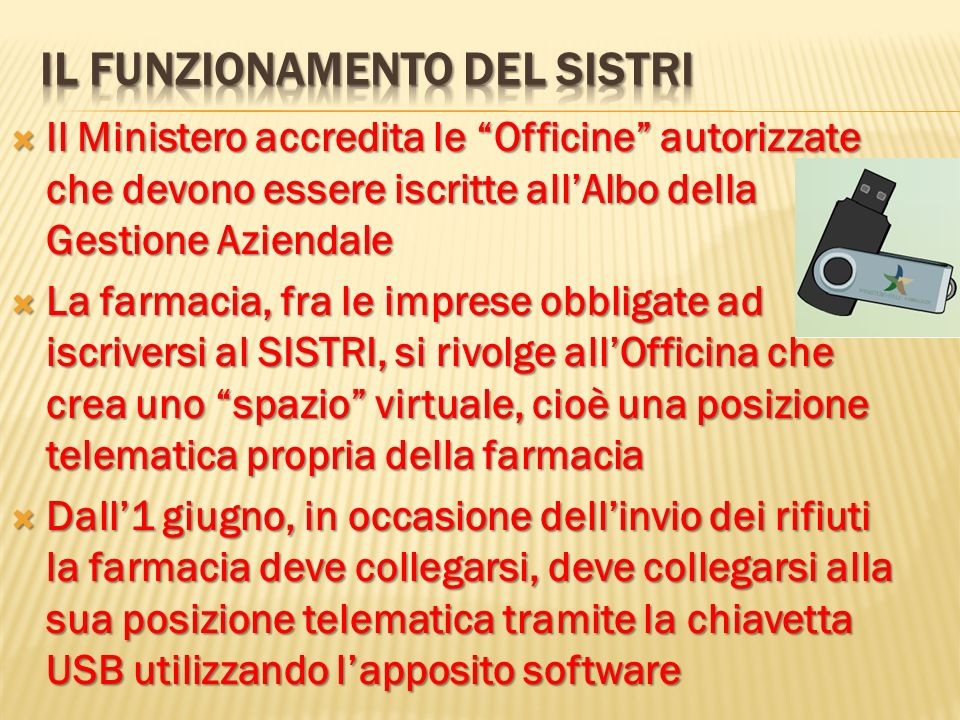 Il FUNZIONAMENTO DEL SISTRI