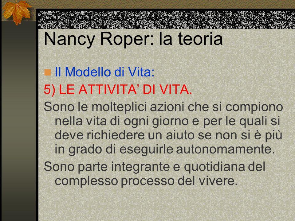 Nancy Roper: la teoria Il Modello di Vita: 5) LE ATTIVITA' DI VITA.