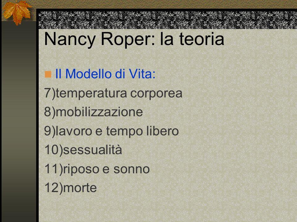 Nancy Roper: la teoria Il Modello di Vita: 7)temperatura corporea