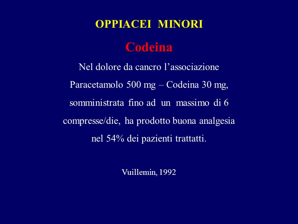 Codeina OPPIACEI MINORI Nel dolore da cancro l'associazione