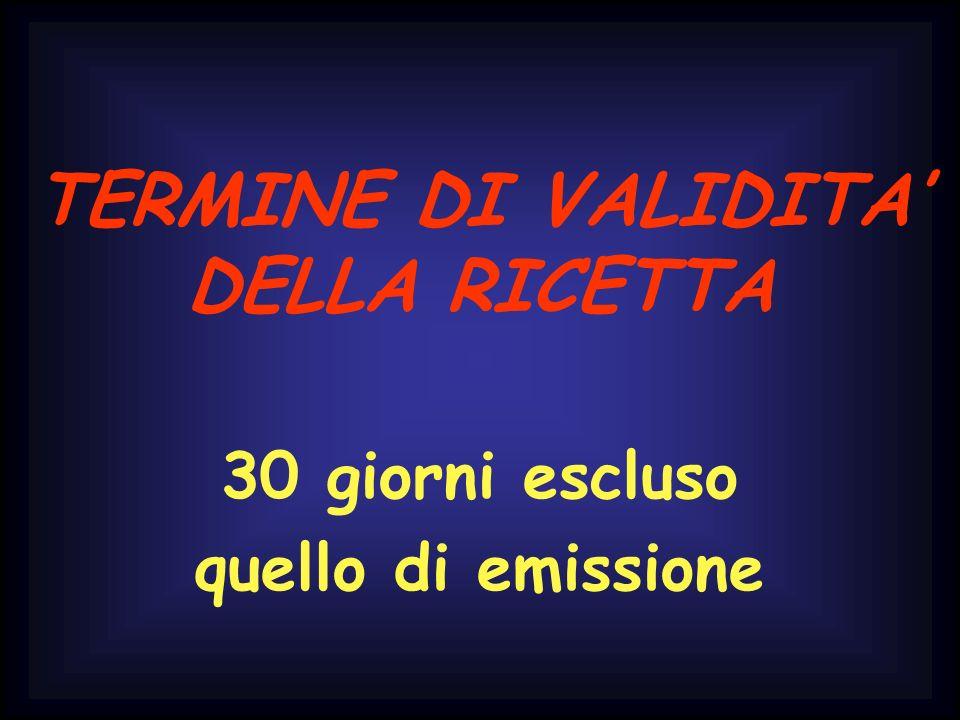TERMINE DI VALIDITA' DELLA RICETTA