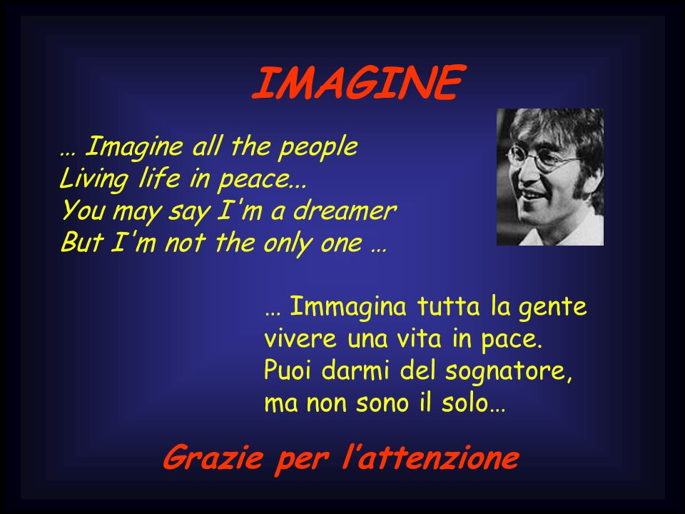 IMAGINE Grazie per l'attenzione … Imagine all the people