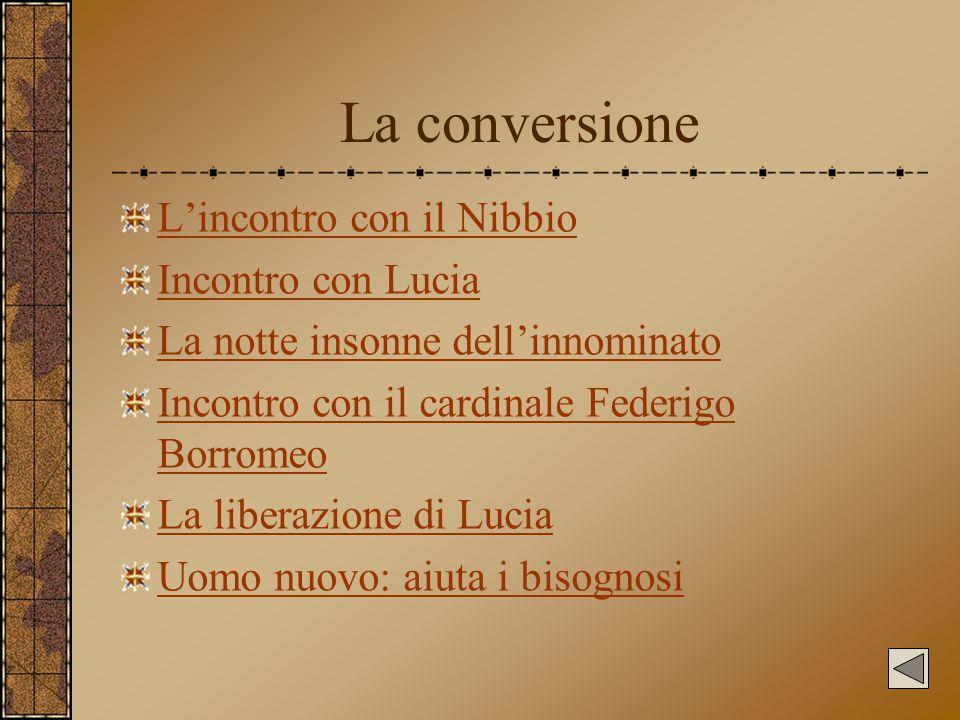La conversione L'incontro con il Nibbio Incontro con Lucia